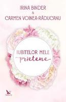 Irina Binder si Carmen Voinea-Raducanu - Iubitelor mele prietene