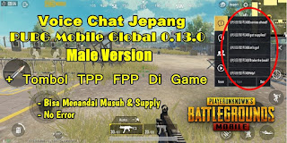 Voice Chat Jepang PUBG Mobile Global 0.13.0 Male Version + Tombol TPP FPP Di Game