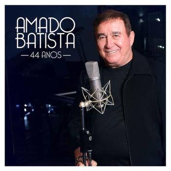 Download Amado Batista - Amado Batista 44 Anos (2019)