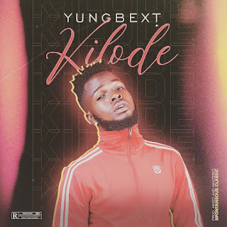 YungBext - Kilode