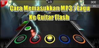 Cara Memasukkan Lagu MP3 Ke Guitar Flash