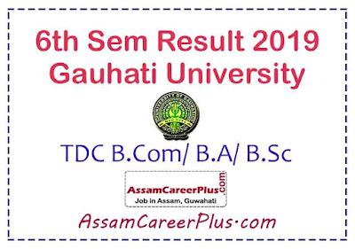 GU TDC 6th sem result 2019, b.com,b.a,b.sc,final year result guwahati university