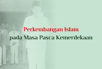 https://www.abusyuja.com/2019/10/perkembangan-islam-pada-masa-pasca-kemerdekaan.html