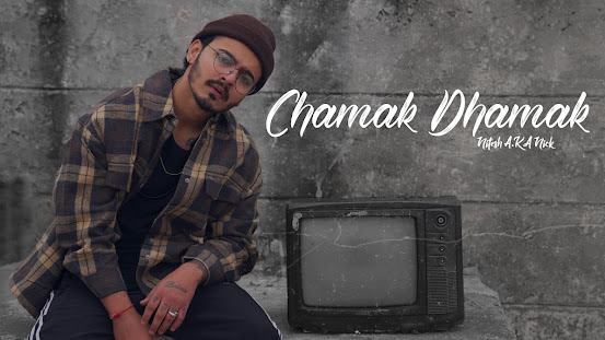Chamak Dhamak Song Lyrics   Nitesh A.K.A Nick   Latest Hindi Rap Song 2021 Lyrics Planet