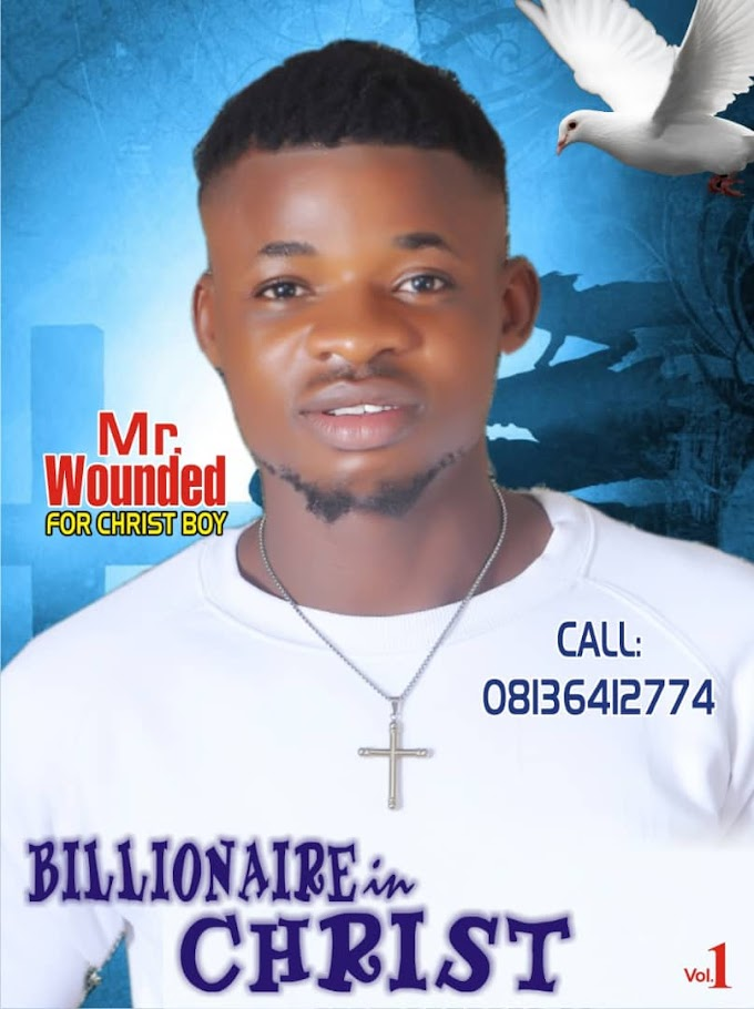 Music: Mr Wounded - Billionaire in Christ