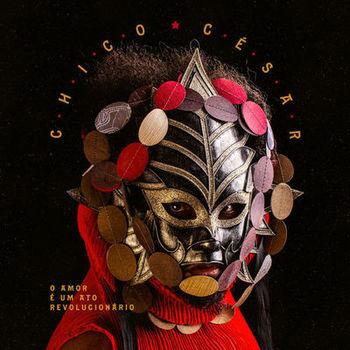 CD O Amor É Um Ato Revolucionário – Chico César (2019) download