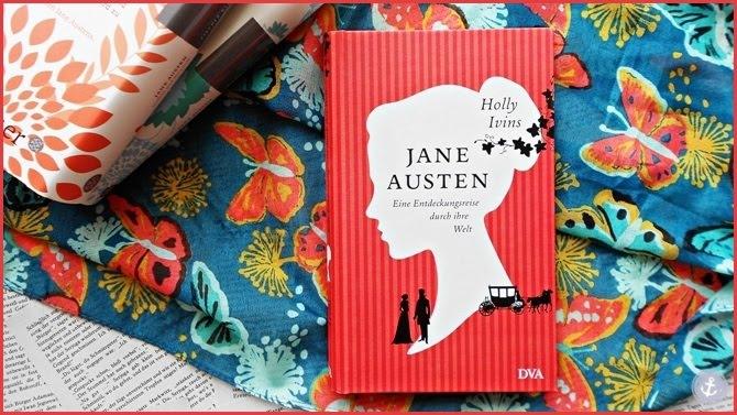 Rezension Jane Austen Eine Entdeckungsreise durch ihre Welt Holly Ivins