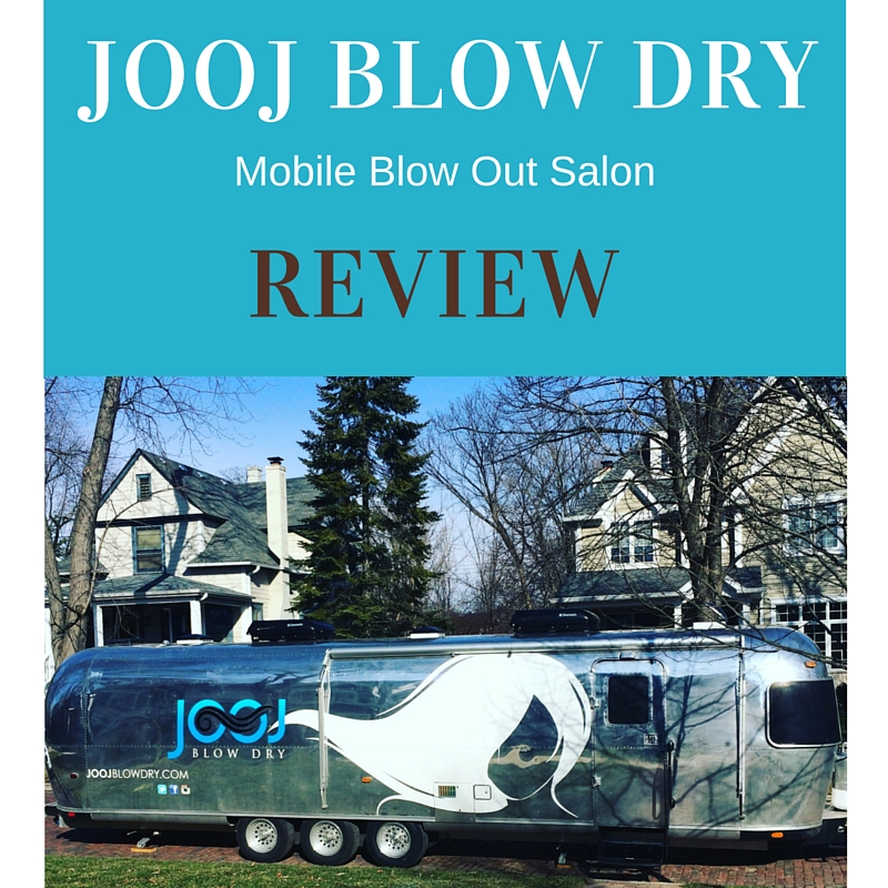 JOOJ Blow Dry Mobile Blow Out Salon Review | all dressed up with nothing to drink...