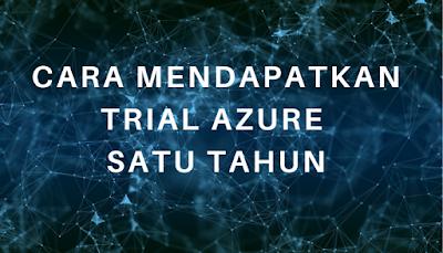 Cara Mendapatkan Trial Azure Satu Tahun