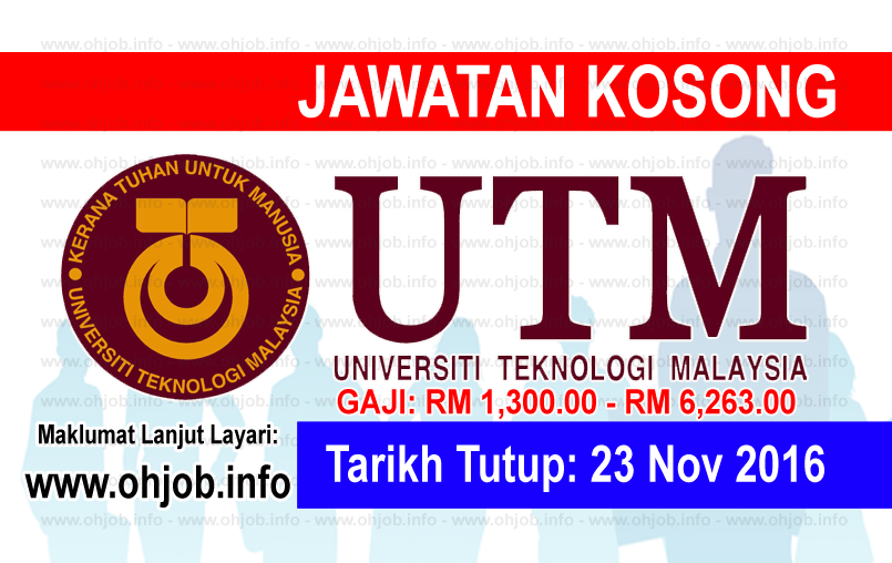 Jawatan Kerja Kosong Universiti Teknologi Malaysia (UTM) logo www.ohjob.info november 2016