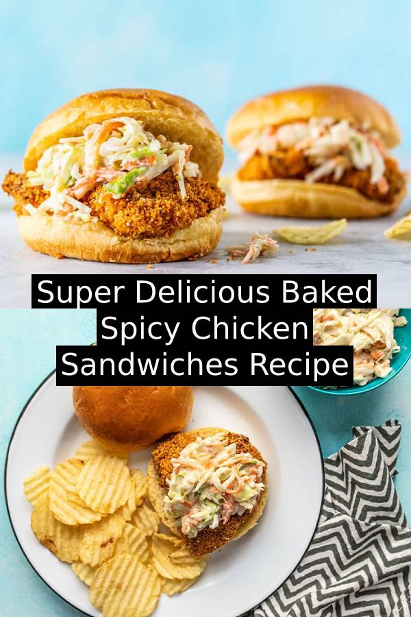 These Super Delicious Baked Spicy Chicken Sandwiches have three layers of heat and are topped with a creamy-sweet quick homemade coleslaw. #sandwiches #chickenrecipe #easychickenrecipe #brunch #bakedchicken #easydinnerrecipe #spicy #homemaderecipe #bestchickenrecipe #easybreakfastrecipe