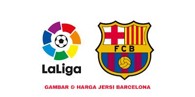 Gambar dan Harga Jersi Baru Barcelona 2019/2020