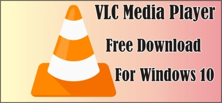 VLC Media Player Free Download for Windows 10