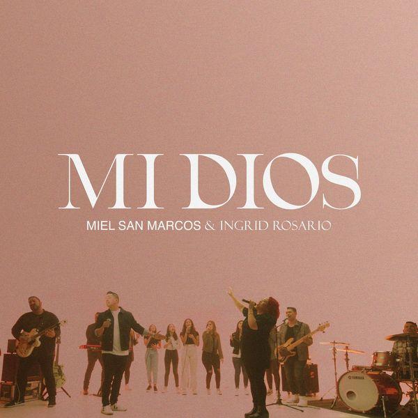 MIEL SAN MARCOS – Mi Dios (Feat.Ingrid Rosario) (Single) 2021 (Exclusivo WC)