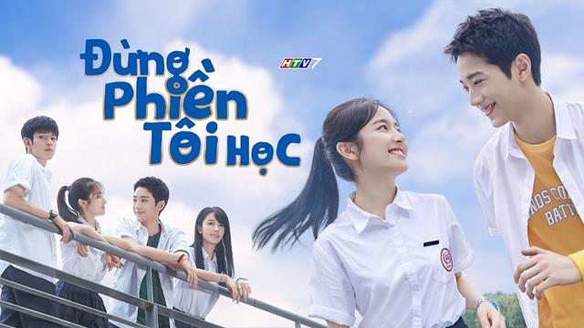 Đừng Phiền Tôi Học Trọn Bộ Tập Cuối (Phim Trung Quốc HTV7 Lồng Tiếng)