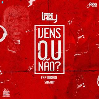 Lizzy feat. Sidjay - Vens ou Não [DOWNLOAD]