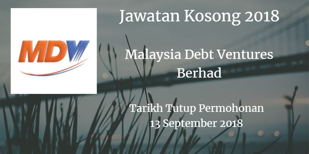 Jawatan Kosong Malaysia Debt Ventures Berhad 13 September 2018