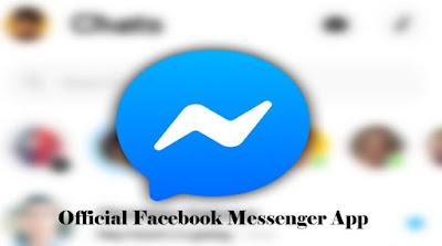 Official Facebook Messenger App – Facebook Chat App - How to Access Facebook Messenger App