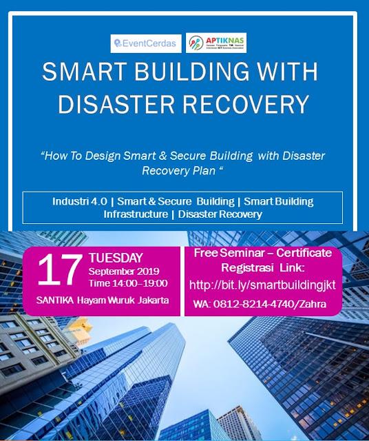 Ikuti Seminar Smart Building with Disaster Recovery 17 Sep 2019 - Jakarta