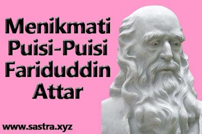 Menikmati Puisi-Puisi Fariduddin Attar