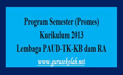 Promes Kurikulum 2013 Lembaga PAUD-TK-KB Dan RA Terlengkap