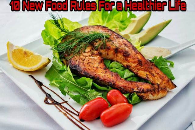10 New Food Rules For a Healthier Life