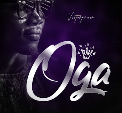 Victorpraiz - Oga Lyrics & Audio
