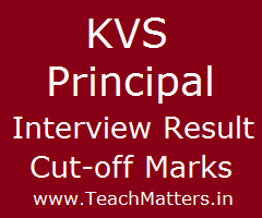 image : KVS Principal Result Cut-off Marks & Interview Schedule @ TeachMatters