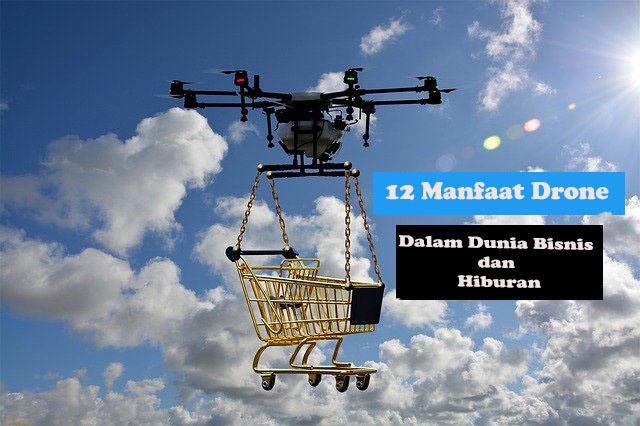 Manfaat Drone Bagi Dunia Hiburan dan Bisnis