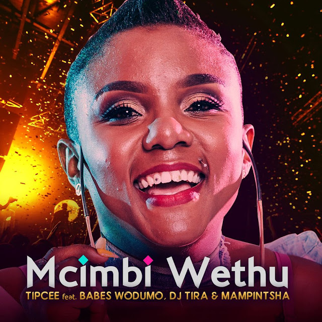 Tipcee feat. Babes Wodumo, DJ Tira & Mampintsha - Mcimbi Wethu  (Gqom)