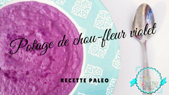 Recette #Paleo: Potage de chou-fleur violet.