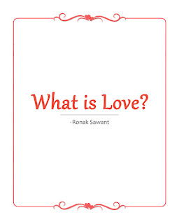 Cover Photo: What is Love? - Ronak Sawant