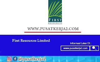Loker Terbaru Lulusan SMA SMK D3 S1 First Resources Limited Juli 2020