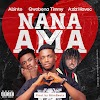 Abinto - Nana Ama  Ft. QwabenavTimmy & Aziz Havoc ( Produced By NtimBeatz