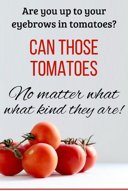 How to can tomatoes, no matter what kind they are!