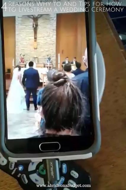 Planning a 2021 wedding? Plan to livestream your ceremony. Get 4 Reasons Why to And Tips for how to LiveStream a Wedding Ceremony on www.abrideonabudget.com.