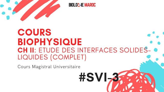 Biophysique SVI S3 -CH II complet : ETUDE DES INTERFACES SOLIDES-LIQUIDES