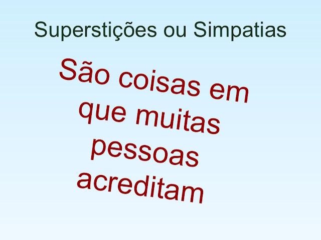 Superstições ou Simpatias