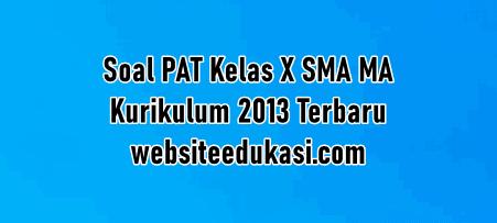Soal Pat Kelas 10 K13 Lengkap Dan Kunci Jawaban Websiteedukasi Com