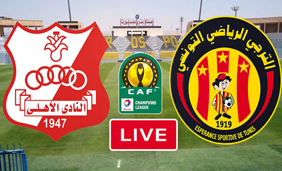 Watch Live Streaming Match AlahlyLySc vs Esperance Sportive De Tunis Taraji CAFCL