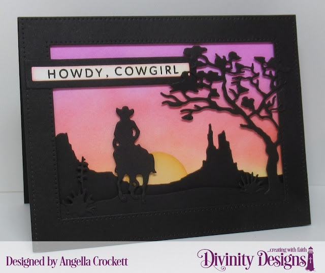 Divinity Designs LLC: Stamp Set: Happy Trails Custom Dies: Desert & Park Landscape Silhouettes, Cowboys and Cactus Silhouettes, Pierced Frames, A2 Landscape Card Base with Layer, Sentiment Strip with Layers; Card Designer Angie Crockett