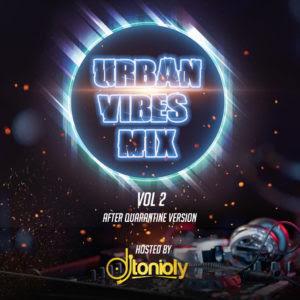 DOWNLOAD MIXTAPE: Dj Tonioly – Urban Vibes Mix (Vol. 2)