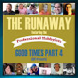 The Runaway! Good Times Part 4! 11-minutes of Dopeness! | Praverb.net