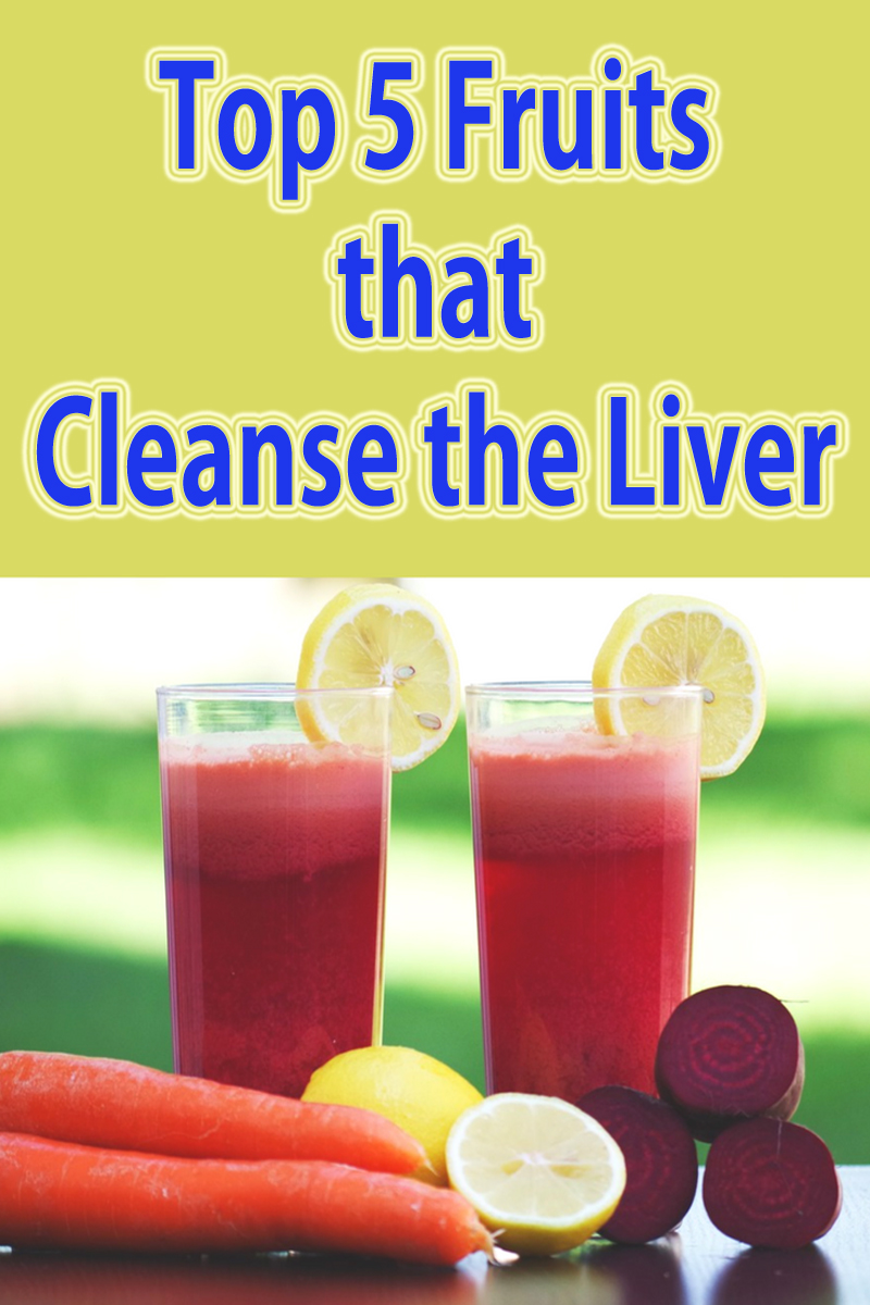 Top 5 Fruits that Cleanse the Liver