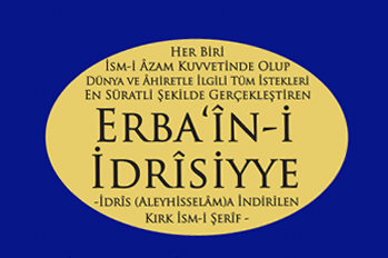 Esma-i Erbain-i İdrisiyye 3. İsmi Şerif Duası Okunuşu, Anlamı ve Fazileti
