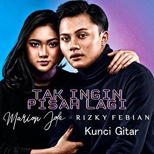 Chord Kunci Gitar Tak Ingin Pisah Lagi Marion Jola Feat Rizky Febian