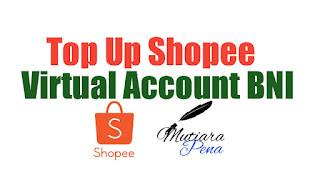Cara Top Up Shopee Menggunakan Virtual Akun BNI