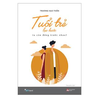 Tuổi Trẻ Lạc Bước - Ta Còn Đứng Trước Nhau? ebook PDF-EPUB-AWZ3-PRC-MOBI