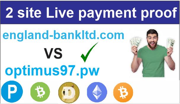 England-bankltd.com VS optimus97.pw - 2 site Live payment proof