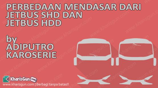 Perbedaan Body bus buatan adiputro JetbusSHD dan JetbusHDD